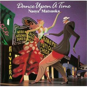 <CD> 松岡直也 / DANCE UPON A TIME