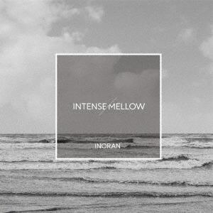 <CD> INORAN / INTENSE/MELLOW(初回限定盤)(DVD付)
