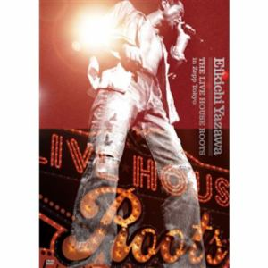 <DVD> 矢沢永吉 / THE LIVE HOUSE ROOTS in Zepp Tokyo