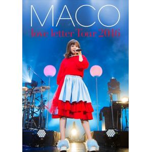 <BLU-R> MACO / あなたに初めて、手紙を書くよ。love letter Tour 2016(初回限定盤)