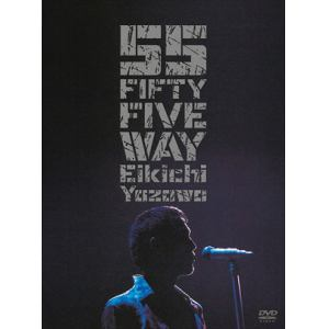 <DVD> 矢沢永吉 / FIFTY FIVE WAY