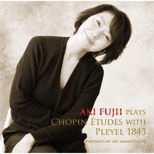 【CD】藤井亜紀 / Aki Fujii plays Chopin Etudes with Pleyel 1843