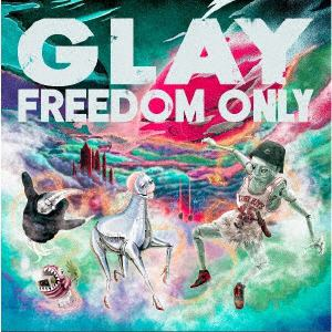 【CD】GLAY / FREEDOM ONLY