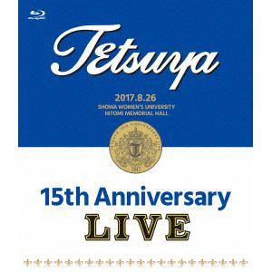 <BLU-R> TETSUYA / 15th ANNIVERSARY LIVE