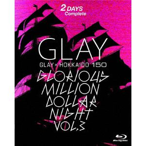 【BLU-R】 GLAY / GLAY × HOKKAIDO 150 GLORIOUS MILLION DOLLAR NIGHT vol.3(DAY1&2)