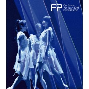 【BLU-R】 Perfume / Perfume 7th Tour 2018 「FUTURE POP」(通常盤)