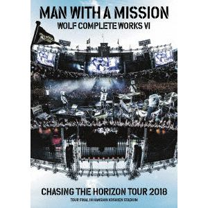 <DVD> MAN WITH A MISSION / Wolf Complete Works Ⅵ ~Chasing the Horizon Tour 2018 Tour Final in Hanshin Koshien Stadium~