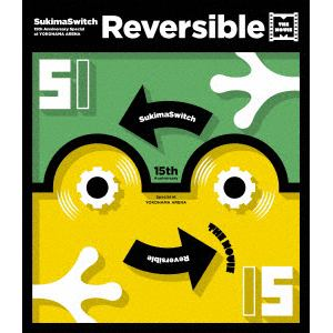 <BLU-R> スキマスイッチ / 15th Anniversary Special at YOKOHAMA ARENA ~Reversible~ THE MOVIE