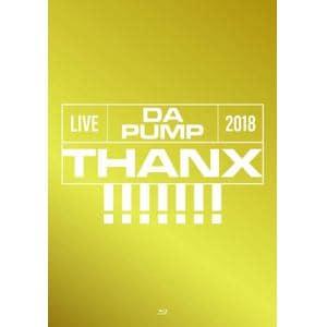 【BLU-R】 DA PUMP / LIVE DA PUMP 2018 THANX!!!!!!! at 国際フォーラム ホールA(初回生産限定盤)