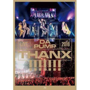 【BLU-R】 DA PUMP / LIVE DA PUMP 2018 THANX!!!!!!! at 国際フォーラム ホールA(通常盤)