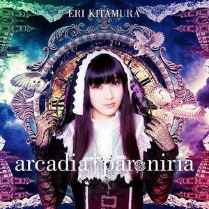<CD> 喜多村英梨 / arcadia † paroniria