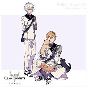 <CD> Claw Knights / White Nostalgia(初回限定盤B)