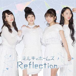 <CD> ミルキィホームズ / Reflection(初回限定盤)(Blu-ray Disc付)