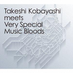 <CD> Takeshi Kobayashi meets Very Special Music Bloods