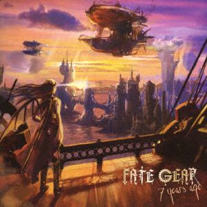 <CD> FATE GEAR / 7years ago