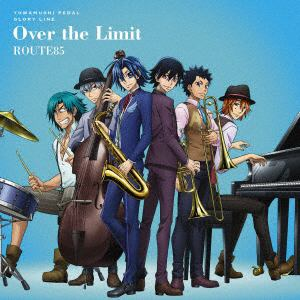 <CD> ROUTE85 / 弱虫ペダル GLORY LINE 第2クールEDテーマ「Over the Limit」