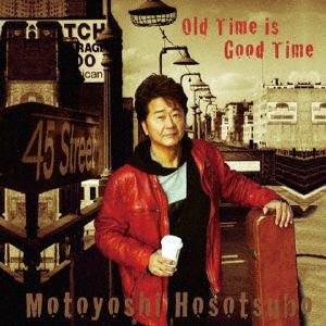 【CD】 細坪基佳 / 45周年記念ALBUM「Old Time is Good Time」