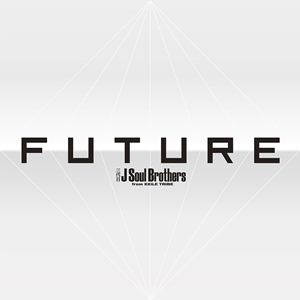 <CD> 三代目 J Soul Brothers from EXILE TRIBE / FUTURE(3Blu-ray Disc付)