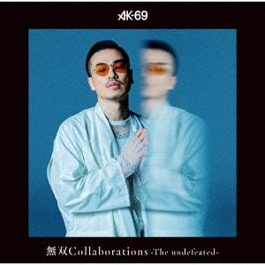 <CD> AK-69 / 無双Collaborations  -The undefeated-