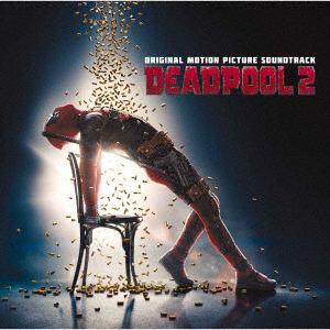 <CD> デッドプール2 オリジナル・サウンドトラック